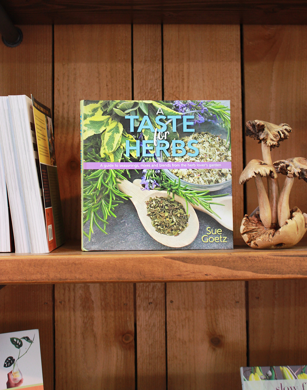 A Taste for Herbs by Sue Goetz, Hardcover